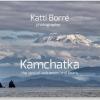 Kamchatka by Katti Borre