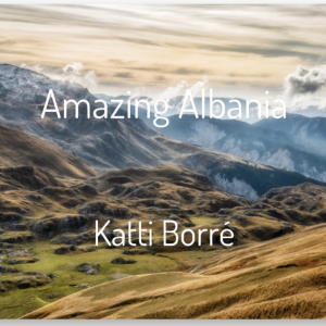 Albania by Katti Borre